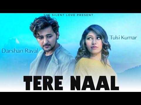 Tere Naal Tulsi Kumar Darshan Raval Song