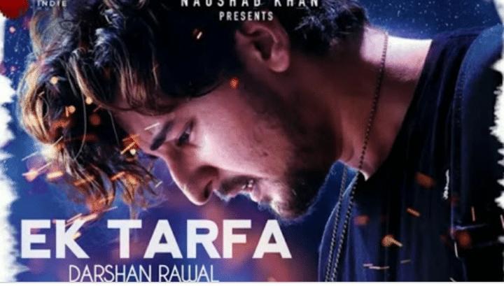 Ek Tarfa Darshan Raval Song Status Video Download ...