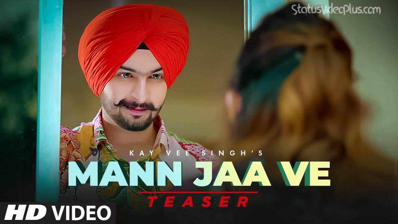 Mann Jaa Ve Song Kay Vee Singh
